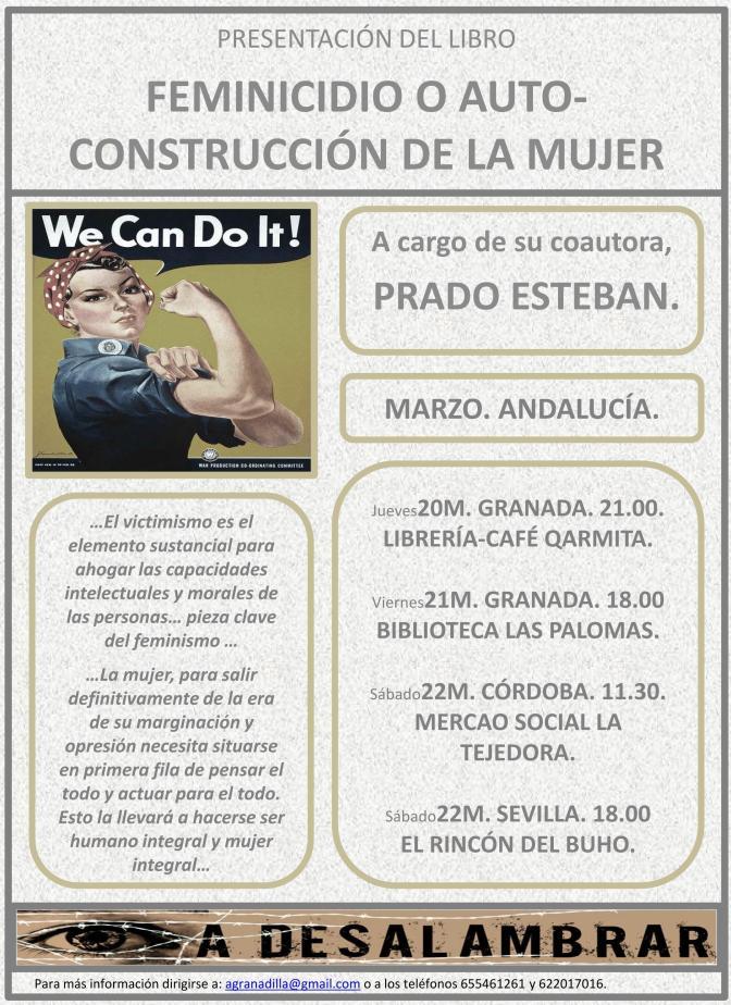 """Presentación del libro """"Feminicidio o Auto-construcción de la mujer"""", a cargo de su coautora, Prado Esteban. Andalucía, 20, 21 y 22 de Marzo"""